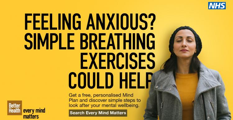 Feeling anxious? Simple breathing exercises could help. Get a free, personalised Mind Plan and discover simple steps to look after you mental wellbeing. Search Every Mind Matters