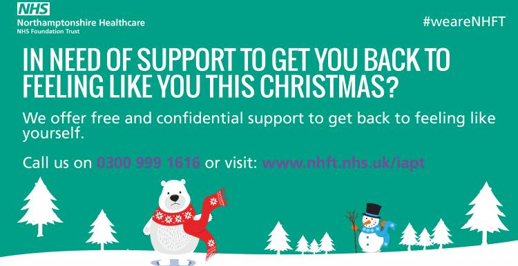 In need of support to get you back to feeling like you this Christmas? We offer free and confidential support to get you back to feeling yourself. Call us on 0300 999 1616 or visits www.nhft.nhs.uk/iapt