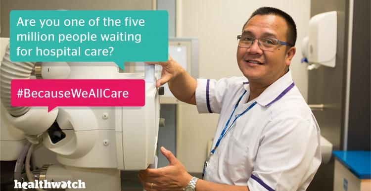 Are you one of the five million people waiting for hospital care? #BecauseWeAllCare