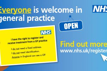 "Everyone is welcome in general practice. ""I have the right to register and receive treatment from a GP practice. I do not need a fixed address. I do not need identification. Anyone in Engalnd can see a GP."" Find out more www.nhs.uk/register"